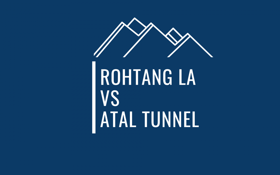 Rohtang Pass Vs Atal Tunnel – Key Differences Explained